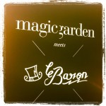 magic garden meets le Baron